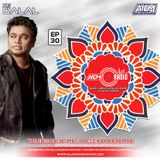 AIDM RADIO EPISODE 030 Ft. DJ DALAL (AR RAHMAN MIX EDITION)