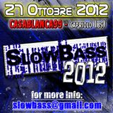 Luca Bazz @ SLOWBASS 2012 - Casablanca99  - Capriolo (Bs) - 27.10.12