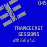 Trancecast Sessions with Beatwave - Episode 045