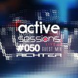 Active Sessions Live #050 Guest Mix RICHTER