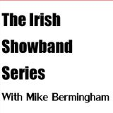 Irish Showband Series #4 - With Mike Bermingham
