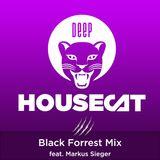 Deep House Cat Show - Black Forrest Mix - feat. Markus Sieger