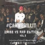 #CANWEBILLIT GrimeVsRap Edition Vol. 2 | Tweet @DJMETASIS