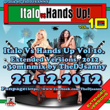 Italo Vs Hands Up Vol 10. Extended Versions - 2012 - 30minmix Mixed by THEDJSANNY