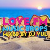 LOVE FM - MUSIC DROPS vol.2 - 30 minutes Mix