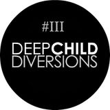 Deepchild - Diversions #3 [02.13]