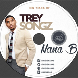 10 Years Of Trey Songz (Valentine's Mix) - Nana B