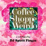 Spirit Fingaz presents Coffee Shoppe Weirdo