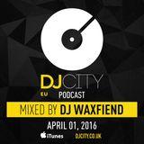 DJ WaxFiend - DJcity Benelux Podcast - 01/04/16