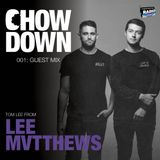 Chow Down : 001 : Guest Mix : Tom Lee from LEE MVTTHEWS
