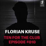 FLORIAN KRUSE TEN FOR THE CLUB EPISODE NUMERO 10