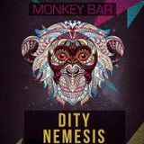 Monkey Bar 3/8/2019 - Dity & Nemesis