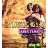 BEST LOVESONGS 80'S & 90S #2 SELECTION/RCTAP SELECTION