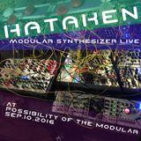 "Hataken - Modular Live at ""Possibility of the Modular@Alchimedean spiral""  Sep.10.2016"