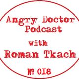 Roman Tkach - Angry Doctor Podcast #018