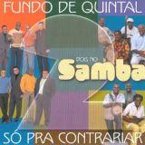 Fundo De Quintal e Só Pra Contrariar - Dois No Samba (2004)