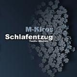 M-kiros - Schlafentzug -Techie Minimal Set mIx