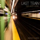 Last Train - Deep Jazzy Lounge (2017)