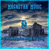 Fresh Russian Rap Mix [06]