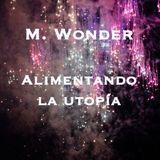 M. Wonder - Alimentando la utopía.djset