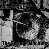 The Strange Machine