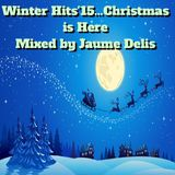 WINTER HITS'15 Christmas is Here MIXED BY JAUME DELIS