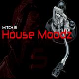 House Moodz 5 (Mitch B)