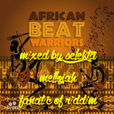 African Beat Warriors Riddim (REMASTERED fat eyes productions 2016) Mixed by SELEKTA MELLOJAH