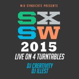 DJ Creativity / DJ Illest : LIVE at SXSW 2015 (4 Turntable Set)