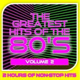 GREATEST HITS OF THE 80'S : 2