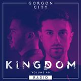 Gorgon City KINGDOM Radio 040 with Max Chapman guestmix