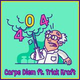 Carpe Diem ft. Trick Kraft - 404
