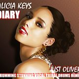 ALICIA KEYS - DIARY (JUST OLIVER DRUMMING STUNNING VOCAL TRIBAL DRUMS REMIX)