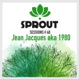 SPROUT SESSIONS-Volume 40-JEAN JACQUES aka 1980