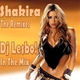 Shakira The Remixes - Dj Lesbo! In The Mix