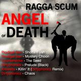 Ragga Scum - Angel of Death (MIA 444 Mini Mix)