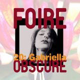 Foire Obscure Podcast Vol. 20 by Gabriella