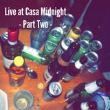 Live at Casa Midnight - Part Two -