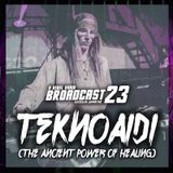 Junkie Kut's Broadcast 23: TEKNOAIDI (Shamancore: The Ancient Power Of Healing)
