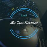 Rezi8 - MixTape Sessions #112