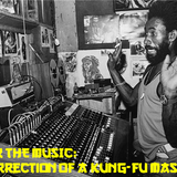 ENTER THE MUSIC: Resurrection of a Kung-Fu Master