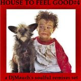 House to feel good #4 (a DjM's soulful remixes set)