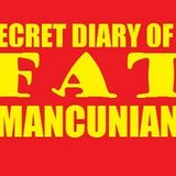 Secret Diary of a Fat Mancunian (aged 40 and three quarters) - March 16th