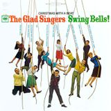The Glad Singers - Swing Bells (FaLaLaLaLa)