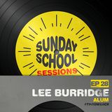 Lee Burridge - Sunday School Sessions: Episode 028