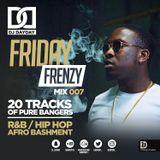 @DJDAYDAY_ / #FridayFrenzyMix 007 [R&B | HIP HOP | AFRO BASHMENT]