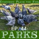 Everybody Plays the Fool, Ep. 44: Parks