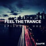 FEEL THE TRANCE RADIO SHOW|EPISODE 002|