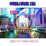 Guillaume Air Deep Funk and House # 6