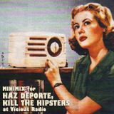 MINIMIX for HAZ DEPORTE, KILL THE HIPSTERS @ VICIOUS RADIO by KiC djs